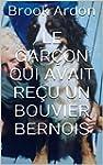 Le Gar�on Qui Avait Re�u Un Bouvier B...