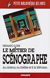 echange, troc Renato Lori - Le métier de scénographe : Au cinéma, au théâtre et à la télévision