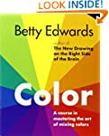 Color by Betty Edwards: A Course in M...