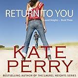 Return to You: A Laurel Heights Novel, Book 3