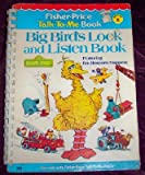Big Bird's Look and Listen Book, Book Number 8 (Fisher-Price Talk-To-Me Books, 8)