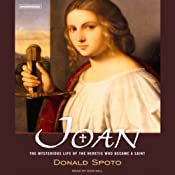 Joan: The Mysterious Life of the Heretic Who Became a Saint | [Donald Spoto]