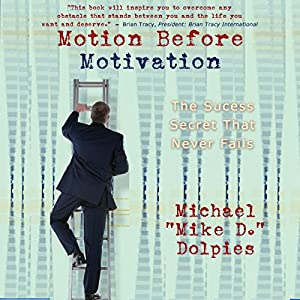 Motion Before Motivation Hörbuch