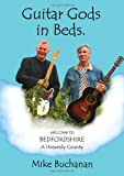 Guitar Gods in Beds (Bedfordshire: a Heavenly County)