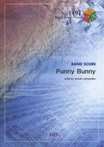 Band piece 1497 Funny Bunny by the pillows (BAND SCORE PIECE)