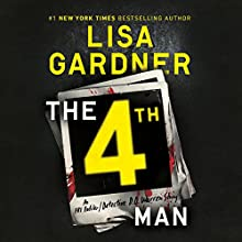 The 4th Man Audiobook by Lisa Gardner Narrated by Luke Daniels