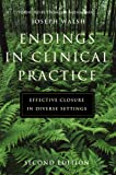 Endings in Clinical Practice, Effective Closure in Diverse Settings
