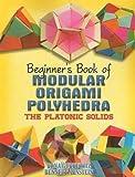 Dover Publications-Beginner's Book Of Modular Origami