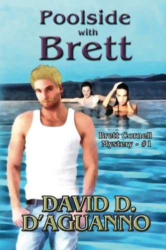 Book: Poolside with Brett - Brett Cornell Mystery by David D. D'Aguanno