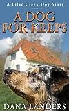A Dog For Keeps: A Lilac Creek Dog Story ( A Dog Romance)