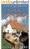 A Dog For Keeps: A Lilac Creek Dog Story ( A Dog Romance)