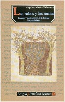 Las raíces y las ramas. Fuentes y derivaciones de la Cábala