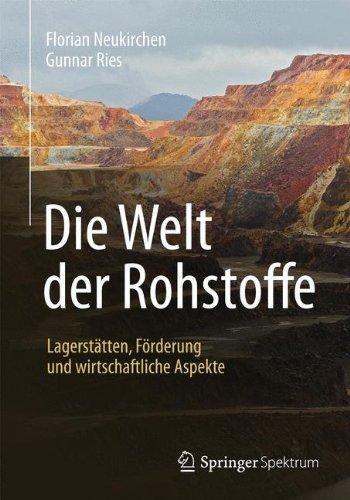 Die Welt der Rohstoffe: Lagerstätten, Förderung und wirtschaftliche Aspekte
