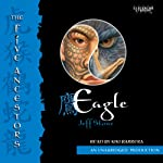 Eagle: The Five Ancestors, Book 5 (       UNABRIDGED) by Jeff Stone Narrated by Kiki Barrera