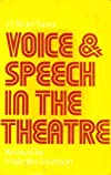 Voice and speech in the theatre (Theatre and stage series)