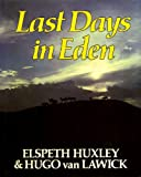 Last Days in Eden (0002724472) by Huxley, Elspeth