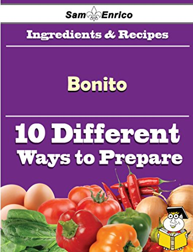 10 Ways to Use Bonito (Recipe Book) by Sam Enrico