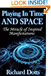 Playing In Time And Space: The Miracl...