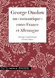 echange, troc Viviane NIAUX - George Onslow, un « romantique » entre France et Allemagne