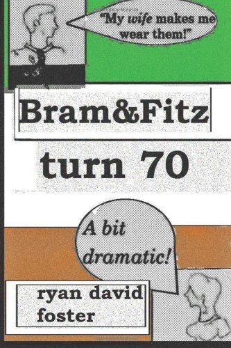 Book: Bram & Fitz Turn 70 by Ryan David Foster