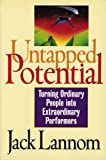 img - for Untapped Potential: Turning Ordinary People into Extraordinary Performers by Jack Lannom (1998-06-14) book / textbook / text book