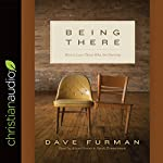 Being There: How to Love Those Who Are Hurting | Dave Furman