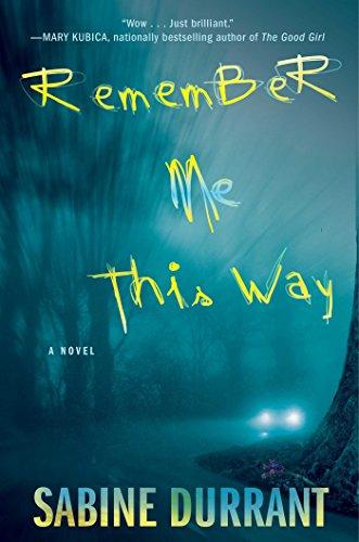 Remember Me This Way: A Novel PDF