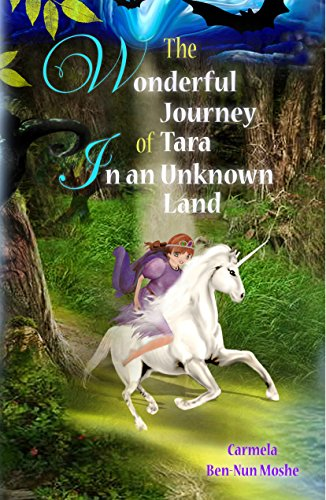 Book: The Wonderful Journey of Tara In an Unknown Land by Carmela Ben-Nun Moshe