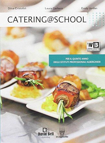 Catering @ school. Con e-book. Con espansione online. Per le Scuole superiori