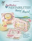 Spellbinders Nestabilities: Basics & Beyond (Annie's Attic: Paper Crafts)