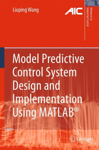 Model Predictive Control System Design and Implementation Using MATLAB (Advances in Industrial Control) [Wang, Liuping] (Tapa Dura)