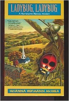 Ladybug, Ladybug: A Hometown Heroes Mystery: Susanna Hofmann McShea