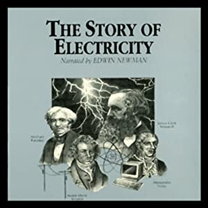 The Story of Electricity | [Dr. Jack Sanders]