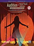 Broadway Presents! Audition Musical Theatre Anthology: Young Female Edition: 16-32 Bar Excerpts from Stage & Film, Specially Designed for Teen Singers!