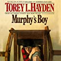 Murphy's Boy (       UNABRIDGED) by Torey Hayden Narrated by Loretta Rawlins
