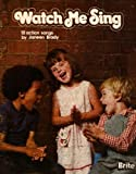 img - for Watch Me Sing 12 Action Songs by Janeen Brady book / textbook / text book