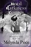 Until Darkness Comes (Redemption (Melynda Price))