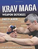 Krav Maga Weapon Defenses: The Contact Combat System of the Israel Defense Forces (1594392404) by Kahn, David