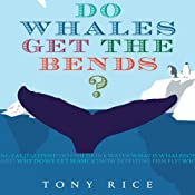 Do Whales Get the Bends? | [Tony Rice]