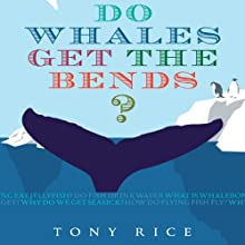 Do Whales Get the Bends? Audiobook by Tony Rice Narrated by Erik Synnestvedt