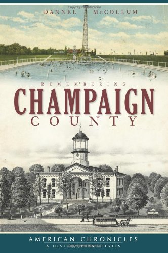 Remembering Champaign County (IL) (American Chronicles (History Press))