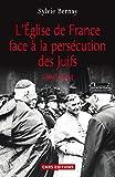 L'�glise de France face � la pers�cution des juifs: 1940-1944
