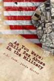 As You Were: Child Sex Abuse in the Military-A Survivor's Story