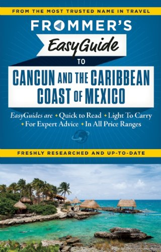 Frommer's Easyguide to Cancun and the Caribbean Coast of Mexico (Journal of the Society of Christian Ethics)