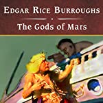 The Gods of Mars (       UNABRIDGED) by Edgar Rice Burroughs Narrated by John Bolen