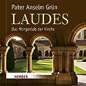 Laudes: Das Morgenlob der Kirche Hörbuch von Anselm Grün Gesprochen von: Anselm Grün