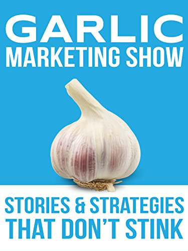 The Garlic Marketing Show