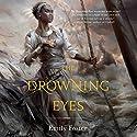 The Drowning Eyes Hörbuch von Emily Foster Gesprochen von: Robin Miles