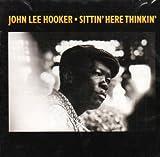 echange, troc John Lee Hooker - Sittin Here Thinkin