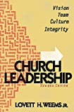 Church Leadership: Vision, Team, Culture, Integrity, Revised Edition
